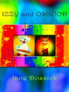 Izzy and Osgood by Jane Dossick