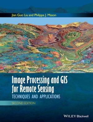 Image Processing and GIS for Remote Sensing Techniques and Applications