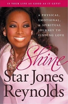 Book Shine: A Physical, Emotional, and Spiritual Journey to Finding Love by Star Jones Reynolds