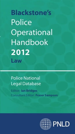 Book Blackstone's Police Operational Handbook 2012: Law by Police National Legal Database (PNLD)