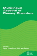 Multilingual Aspects of Fluency Disorders by Peter HOWELL and John VAN BORSEL