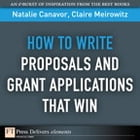 How to Write Proposals and Grant Applications That Win by Natalie Canavor