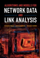 Algorithms and Models for Network Data and Link Analysis by François Fouss