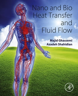 Book Nano and Bio Heat Transfer and Fluid Flow by Majid Ghassemi