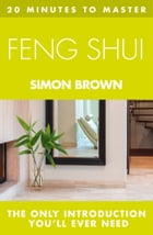 20 MINUTES TO MASTER ... FENG SHUI by Simon Brown