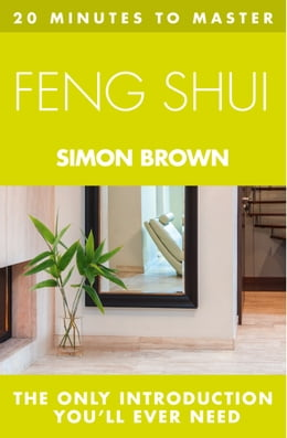 Book 20 MINUTES TO MASTER ... FENG SHUI by Simon Brown