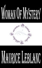 Woman of Mystery by Maurice LeBlanc
