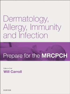Dermatology,  Allergy,  Immunity & Infection Prepare for the MRCPCH. Key Articles from the Paediatrics & Child Health journal