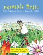 Heavenly Magic: The Unforgettable Journey of Cassidy, the Valiant