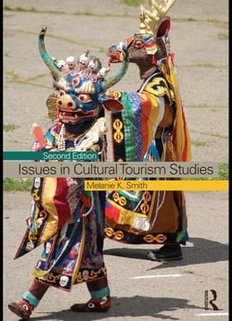 Book Issues in Cultural Tourism Studies by Smith, Melanie K.