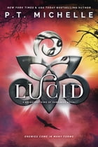 Lucid (Brightest Kind of Darkness, Book 2) by P.T. Michelle