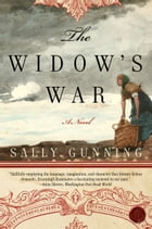 The Widow's War: A Novel by Sally Cabot Gunning