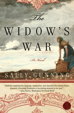 Book The Widow's War: A Novel by Sally Cabot Gunning
