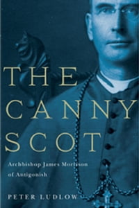 The Canny Scot: Archbishop James Morrison of Antigonish