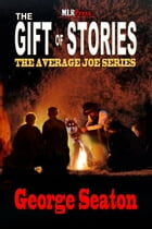 The Gift Of Stories by George Seaton