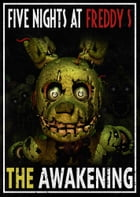 Five Night's at Freddy's: The Awakening by Five Nights
