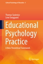Educational Psychology Practice: A New Theoretical Framework by Lene Tanggaard