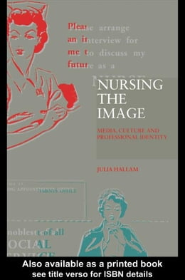 Book Nursing the Image by Hallam, Julia