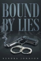Bound by Lies by Kendra Johnson