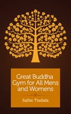 Great Buddha Gym for All Mens and Womens by Sallie Tisdale