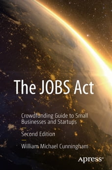 The JOBS Act: Crowdfunding Guide to Small Businesses and Startups