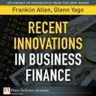 Recent Innovations in Business Finance by Franklin Allen