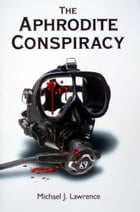 The Aphrodite Conspiracy by Michael J Lawrence