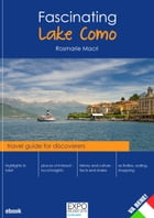 Fascinating Lake Como: travel guide for discoverers by Rosmarie Macri