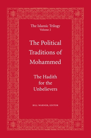 The Political Traditions of Mohammed The Hadith for the Unbelievers