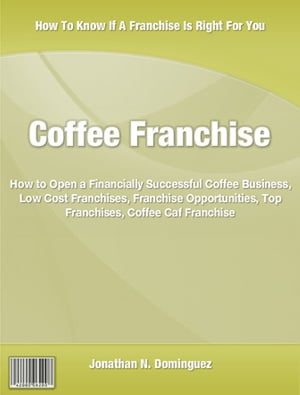 Coffee Franchise Used By Top Executives Coffee Business,  Low Cost Franchises,  Franchise Opportunities,  Top Franchises