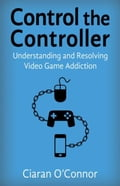 Control The Controller: Understanding And Resolving Video Game Addiction 754336a5-ab36-456d-9c8e-7e70114151be