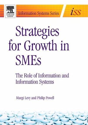 Strategies for Growth in SMEs The Role of Information and Information Sytems