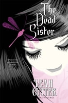 The Dead Sister by Leah Cutter