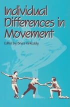 Individual Differences in Movement by D.B. Kirkcaldy