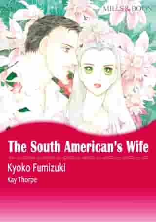 THE SOUTH AMERICAN'S WIFE (Mills & Boon Comics): Mills & Boon Comics by Kay Thorpe