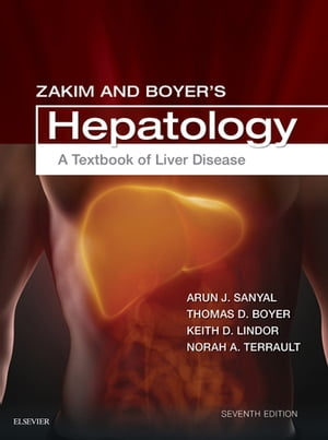 Zakim and Boyer's Hepatology A Textbook of Liver Disease E-Book