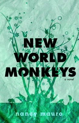 Book New World Monkeys: A Novel by Nancy Mauro
