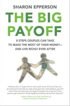 The Big Payoff: Financial Fitness for Couples by Sharon Epperson