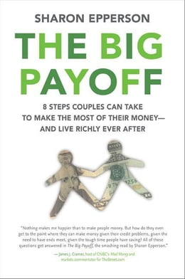 Book The Big Payoff: Financial Fitness for Couples by Sharon Epperson
