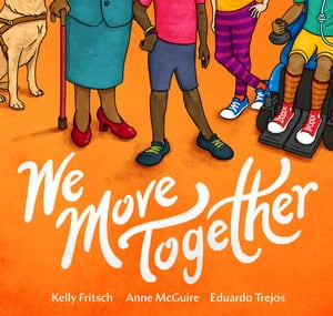 We Move Together by Kelly Fritsch