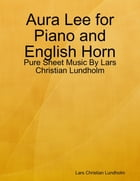 Aura Lee for Piano and English Horn - Pure Sheet Music By Lars Christian Lundholm by Lars Christian Lundholm