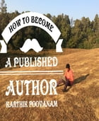 How to become a published author by Karthik poovanam