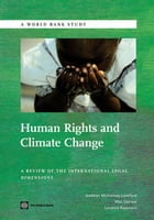 Human Rights and Climate Change: A Review of the International Legal Dimensions