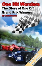 One Hit Wonders: The Story of One Off Grand Prix Winners (2013 Revised Edition) by Lloyd Bonson