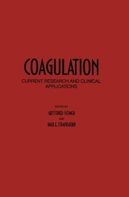 Book Coagulation: Current Research and Clinical Applications by Schmer, Gottfried