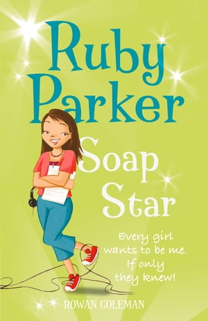 Ruby Parker: Soap Star by Rowan Coleman
