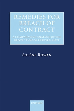 Remedies for Breach of Contract A Comparative Analysis of the Protection of Performance