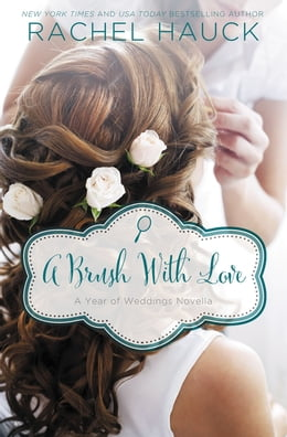 Book A Brush with Love: A January Wedding Story by Rachel Hauck