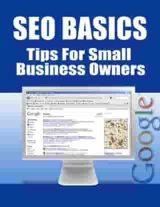 SEO Basics: Tips for Small Business Owners