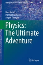 Physics: The Ultimate Adventure by Ross Barrett